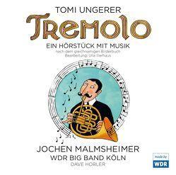 TREMOLO von Horler,  David Ronald, Illerhaus,  Ulla, Malmsheimer,  Jochen, Ungerer,  Tomi, WDR,  Big Band Köln