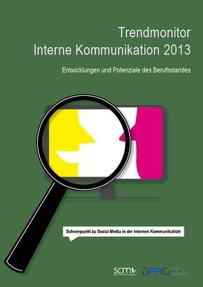 Trendmonitor Interne Kommunikation 2013 von DPRG - Deutsche Public Relations Gesellschaft e.V.