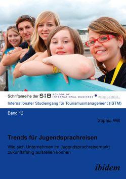 Trends für Jugendsprachreisen von Herle,  Felix B, Will,  Sophia