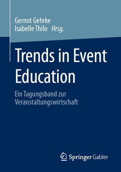 Trends in Event Education von Gehrke,  Gernot, Thilo,  Isabelle