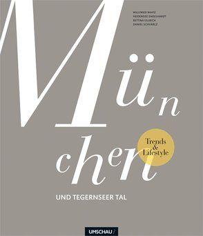 Trends & Lifestyle München und Tegernseer Tal von Baatz,  Willfried, Engelhardt,  Heiderose, Schvarcz,  Daniel, Ullrich,  Bettina
