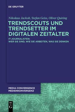 Trendscouts und Trendsetter im digitalen Zeitalter von Geiss,  Stefan, Jackob,  Nikolaus, Quiring,  Oliver