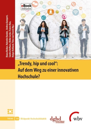 """""""Trendy, hip und cool"""": Auf dem Weg zu einer innovativen Hochschule? von Bücker,  Diana, Dander,  Valentin, Gumpert,  Andrea, Hofhues,  Sandra, Lucke,  Ulrike, Rau,  Franco, Rohland,  Holger, van Treeck,  Timo"""