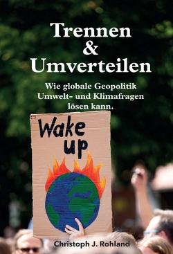 Trennen & Umverteilen von Rohland,  Christoph J.