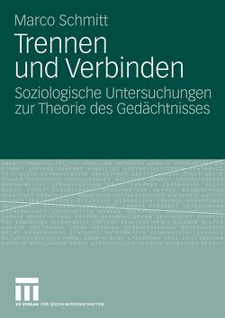 Trennen und Verbinden von Schmitt,  Marco