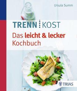 Trennkost – Das leicht & lecker Kochbuch von Summ,  Ursula