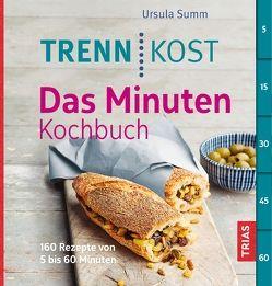 Trennkost – Das Minuten-Kochbuch von Summ,  Ursula