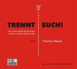 Trennt Euch! von Eftekhari,  Omid-Paul, Meyer,  Thomas