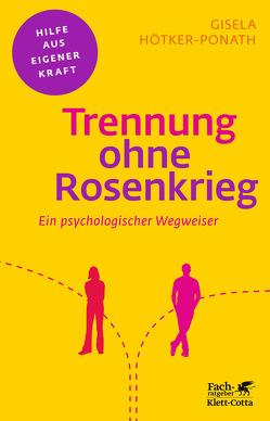 Trennung ohne Rosenkrieg von Hötker-Ponath,  Gisela
