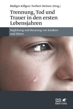 Trennung, Tod und Trauer in den ersten Lebensjahren von Grossmann,  Karin, Grossmann,  Klaus, Heinen,  Norbert, Kißgen,  Rüdiger, Schiefenhövel,  Ulf, Wiemann,  Irmela