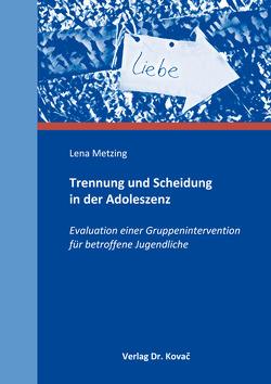 Trennung und Scheidung in der Adoleszenz von Metzing,  Lena