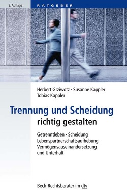 Trennung und Scheidung richtig gestalten von Grziwotz,  Herbert, Kappler,  Susanne, Kappler,  Tobias
