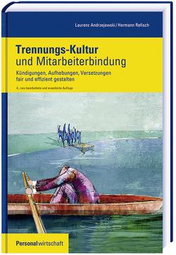 Trennungs-Kultur und Mitarbeiterbindung von Andrzejewski,  Laurenz, Refisch,  Hermann