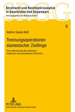 Trennungsoperationen siamesischer Zwillinge von Wolf,  Kathrin