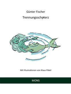 Trennungssch(m)erz von Fischer,  Guenter, Päkel,  Klaus