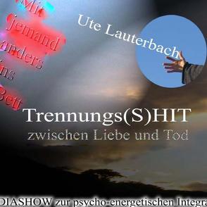 Trennungs(S)HIT von Lauterbach,  Ute