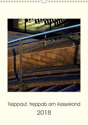 Treppauf, treppab am Kesselrand (Wandkalender 2018 DIN A3 hoch) von Heine,  Sebastian