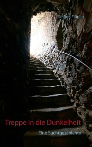 Treppe in die Dunkelheit von Flügler,  Steffen