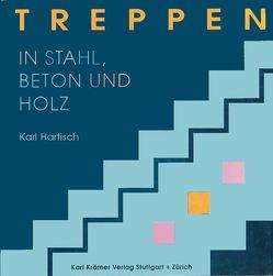 Treppen in Stahl, Holz und Beton von Hartisch,  Karl