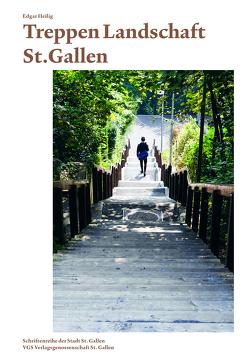 Treppen Landschaft St.Gallen von Heilig,  Edgar, Stadler,  Klaus
