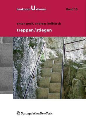 Treppen – Stiegen von Jens,  K., Klenovec,  M.A., Kolbitsch,  Andreas, Pauser,  A., Pech,  Anton