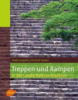 Treppen und Rampen in der Landschaftsarchitektur von Gargulla,  Nadja, Geskes,  Christof