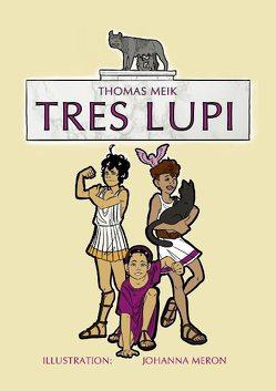 Tres Lupi von Meik,  Thomas