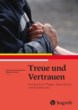 Treue und Vertrauen von Hax-Schoppenhorst,  Thomas, Herrmann,  Michael