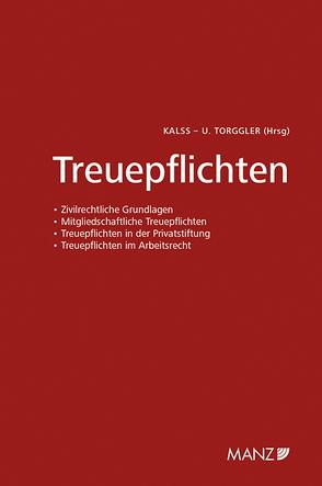 Treuepflichten von Kalss,  Susanne, Torggler,  Ulrich