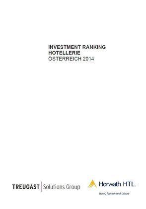 TREUGAST-HORWATH Investment Ranking Hotellerie Österreich 2014 von Kröll,  Gerald, Prof. Gerhard,  Stephan