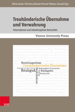 Treuhänderische Übernahme und Verwahrung von Kaiser,  Olivia, Köstner-Pemsel,  Christina, Stumpf,  Markus