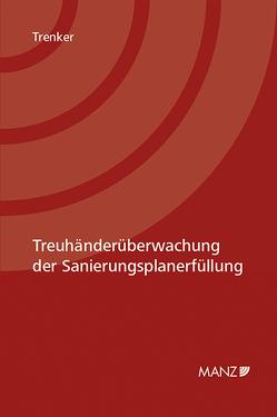 Treuhänderüberwachung der Sanierungsplanerfüllung von Trenker,  Martin