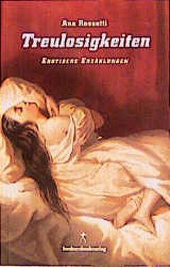 Treulosigkeiten von Mende,  Susanna, Rossetti,  Ana