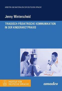 Triadisch-pädiatrische Kommunikation in der Kinderarztpraxis von Winterscheid,  Jenny