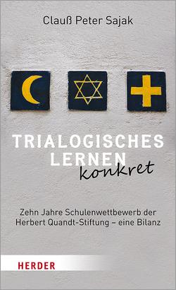 Trialogisches Lernen konkret von Sajak,  Clauß Peter