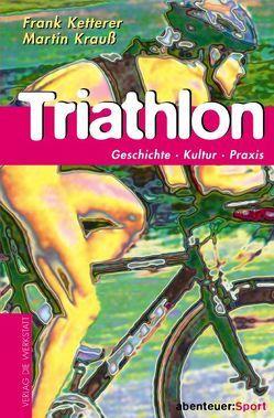 Triathlon von Ketterer,  Frank, Krauss,  Martin