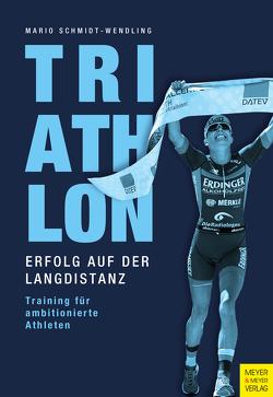 Triathlon – Erfolg auf der Langdistanz von Schmidt-Wendling,  Mario
