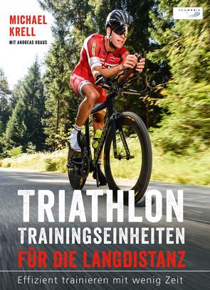 Triathlon-Trainingseinheiten für die Langdistanz von Krell,  Michael