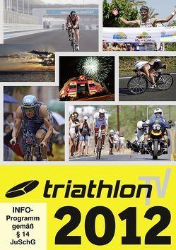 triathlonTV 2012 von Horsthemke,  Sina, Hoschke,  Sylvi, Konrad,  Willem, Sägert,  Jan, Sienknecht,  Nis, Wechsel,  Frank