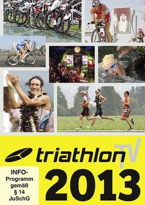 triathlonTV 2013 von Horsthemke,  Sina, Hoschke,  Sylvi, Sienknecht,  Nis, Wechsel,  Frank, Wittmer,  Christian