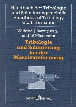 Tribologie und Schmierung bei der Massivumformung von Bartz,  Wilfried J