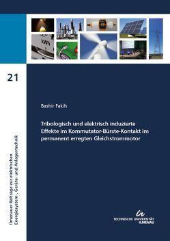 Tribologisch und elektrisch induzierte Effekte im Kommutator-Bürste-Kontakt im permanent erregten Gleichstrommotor von Fakih,  Bashir