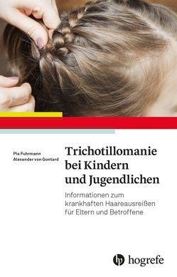 Trichotillomanie bei Kindern und Jugendlichen von Fuhrmann,  Pia, von Gontard,  Alexander