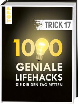 Trick 17. 1000 geniale Lifehacks, die dir den Tag retten von frechverlag