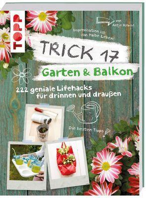 Trick 17 – Garten & Balkon von Krause,  Antje