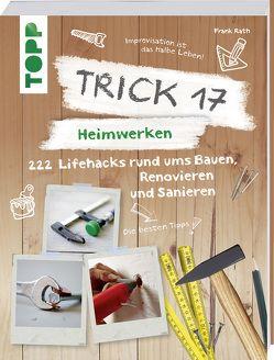 Trick 17 – Heimwerken von Rath,  Frank