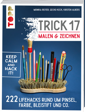 Trick 17 Malen & Zeichnen von Albers,  Kirsten, Keck,  Gecko, Reiter,  Monika