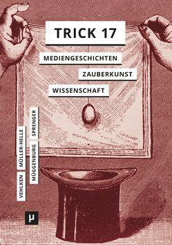 Trick 17 von Müggenburg,  Jan, Müller-Helle,  Katja, Sprenger,  Florian, Vehlken,  Sebastian