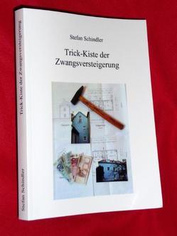 Trick-Kiste der Zwangsversteigerung von Schindler,  Stefan