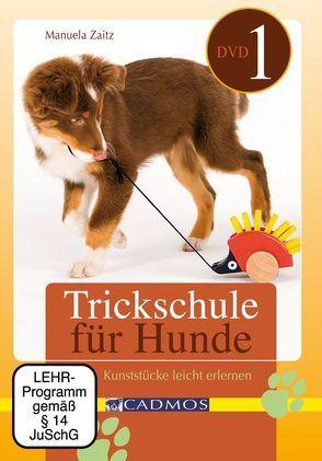 Trickschule für Hunde I von Zaitz,  Manuela